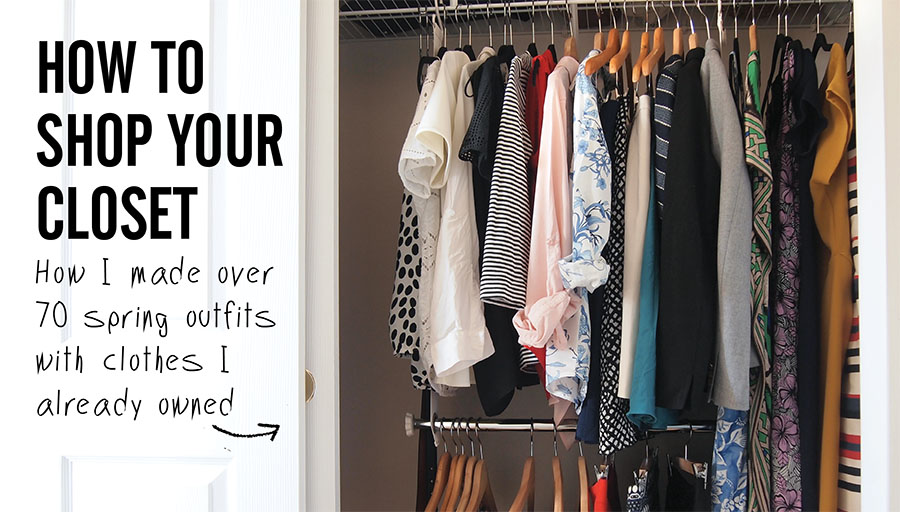 Stylebook Closet How To Your The Amazing Spring Outfits You Already Own